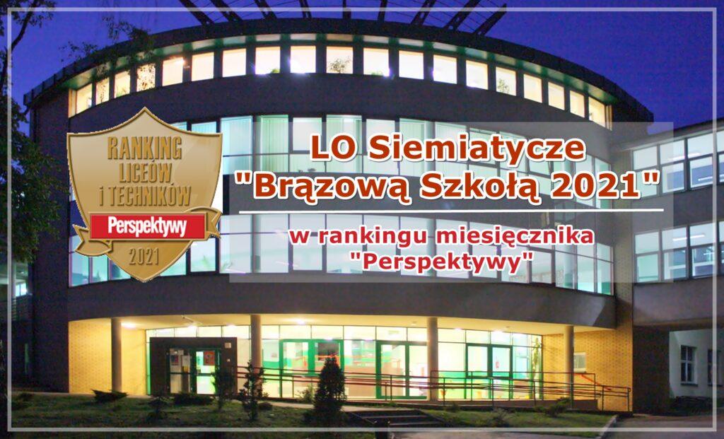 """Zdjęcie przedstawia: napis LO Siemiatycze """"Brązową Szkołą 2021"""" w rankingu miesięcznika """"Perspektywy"""", logotyp konkursu miesięcznika """"Perspektywy"""" w tle budynek LO Siemiatycze"""